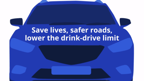 Safe lives, safer roads. Lower the drink-drive limit banner