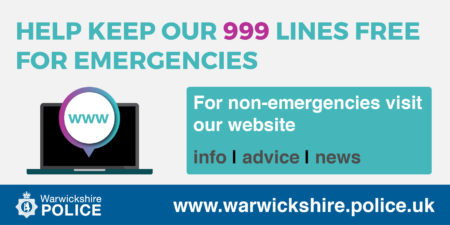for non-emergencies visit our website www.warwickshire.police.uk