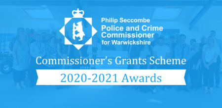 Philip Seccombe Police and Crime Commissioner for Warwickshire Commissioner's Grant Scheme 2020-2021 Awards